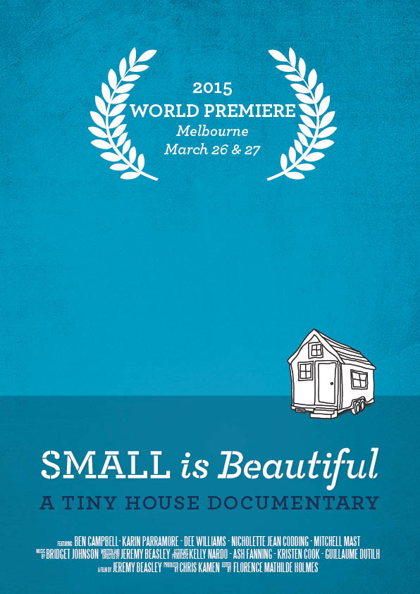 Small is Beautiful Melbourne Premiere Tiny House Documentary